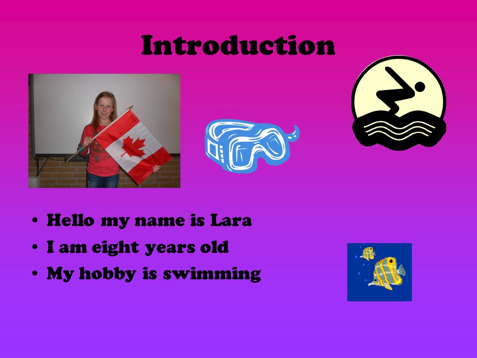 Introduction Hello My Name Is Lara I Am Eight Years Old