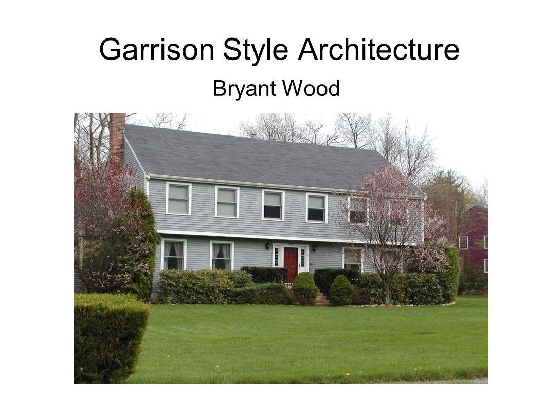 Garrison Style Architecture