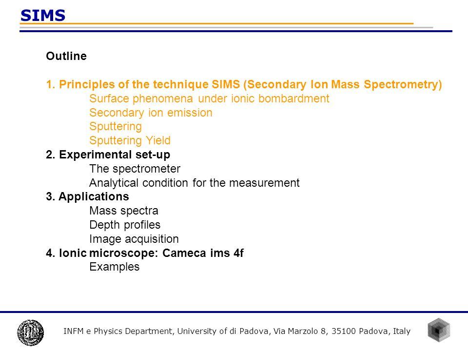SIMS INFM e Physics Department, University of di Padova, Via Marzolo 8, 35100 Padova, Italy. Outline.