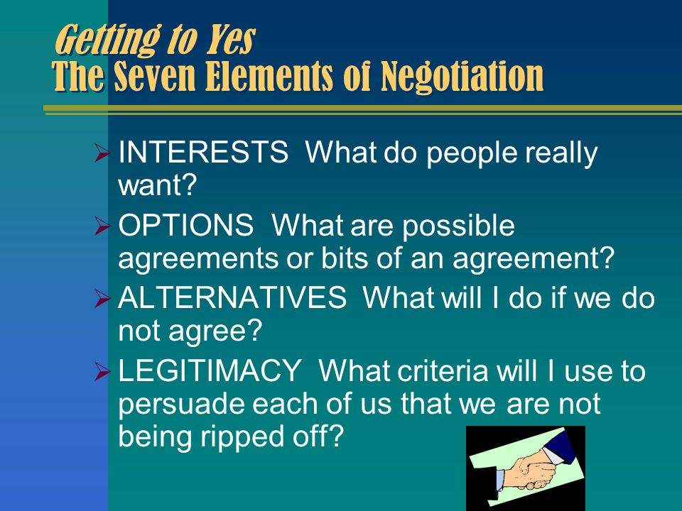 7 elements of negotiation Master the art of negotiation in business and life there are seven powerful principles of mastering the art of negotiation.
