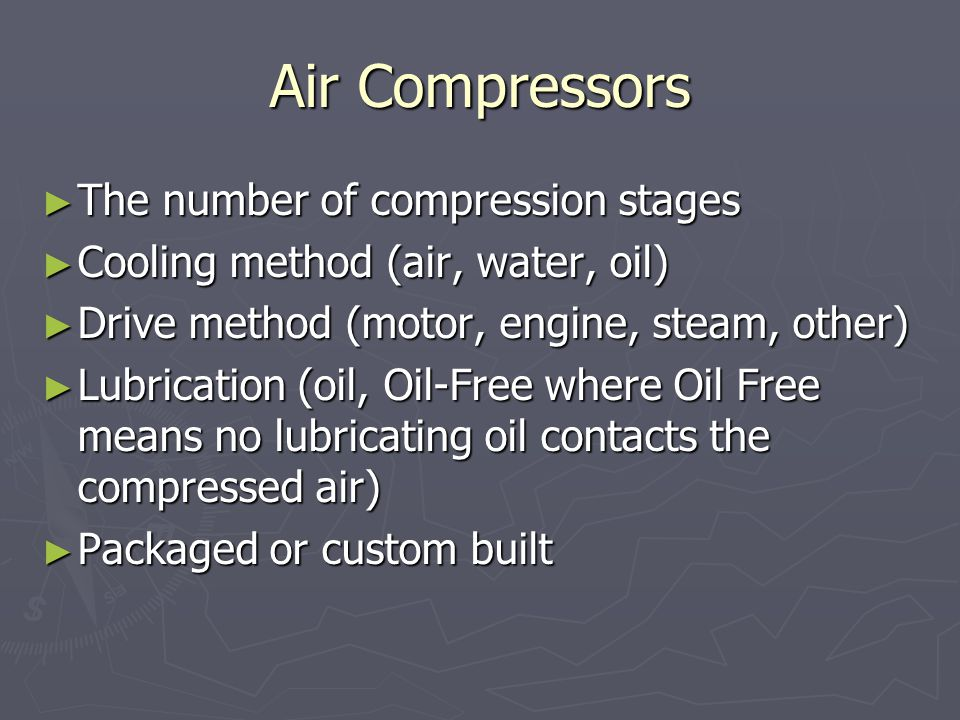Air Compressors The number of compression stages