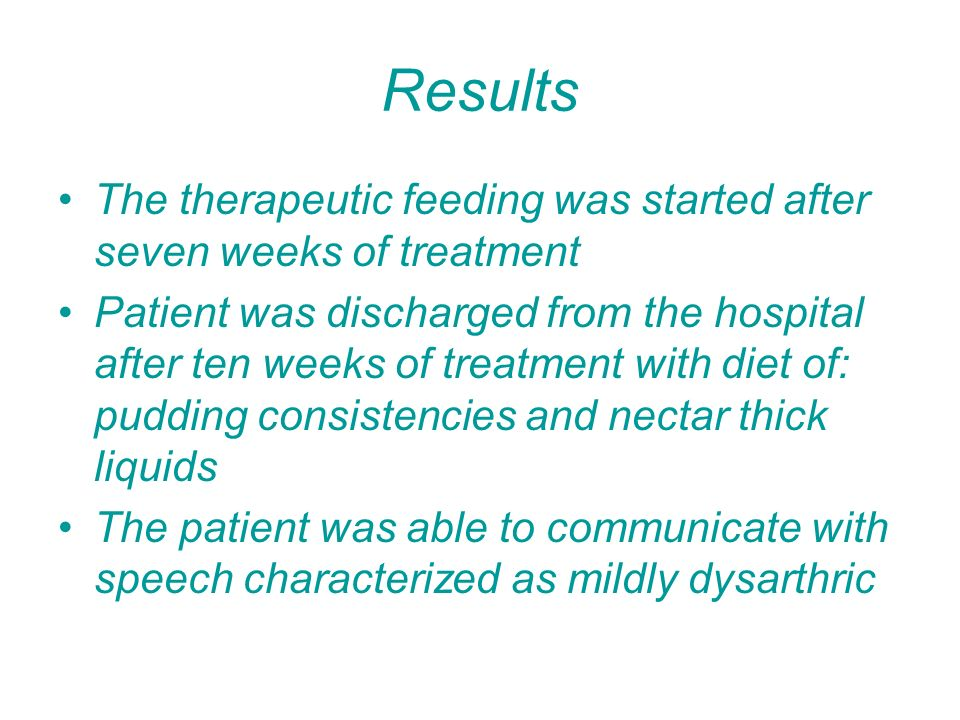 Results The therapeutic feeding was started after seven weeks of treatment.