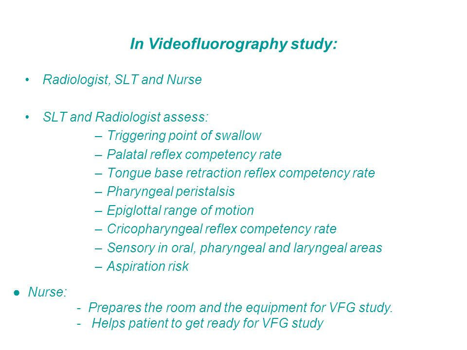 In Videofluorography study: