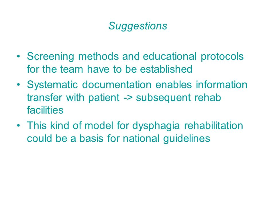 Suggestions Screening methods and educational protocols for the team have to be established.