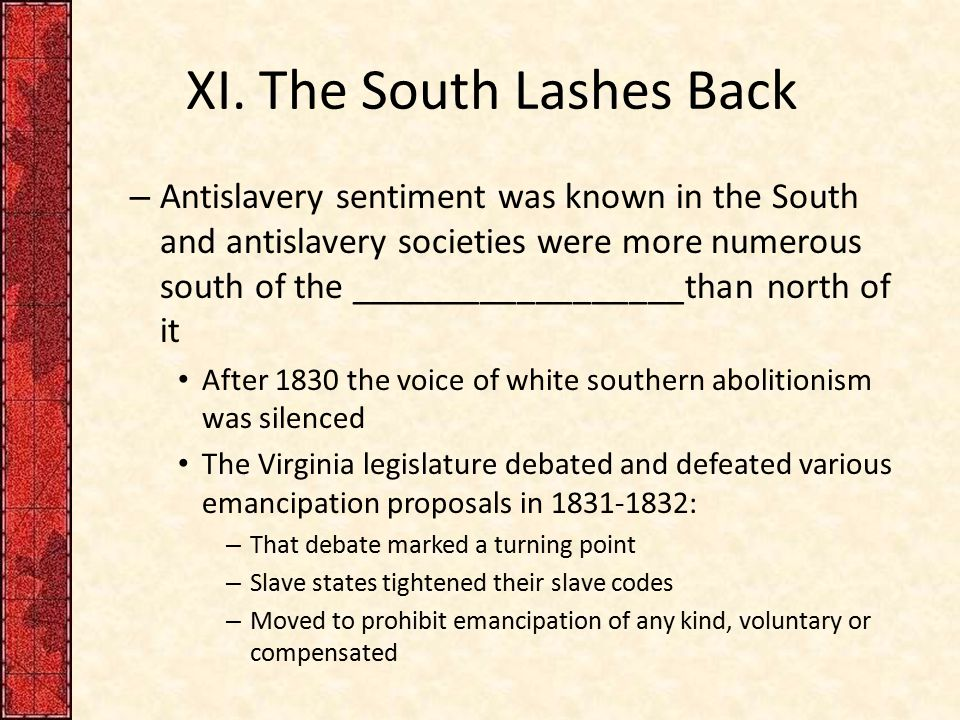 south and slave controversy from 1793 Before 1793, slavery was on the  = slave women in the old south could earn freedom by bearing up to 13 children  the south and the slavery controversy.
