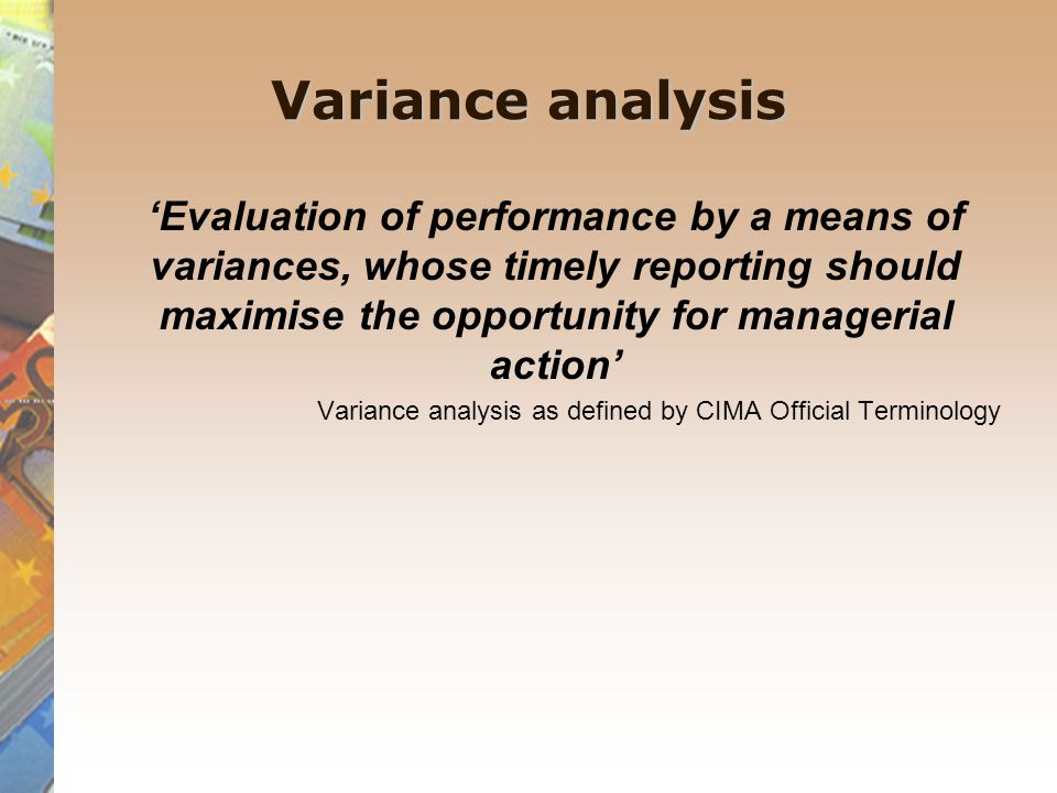 budgetary control and variance analysis Budgetary control is the process of determining various actual results with budgeted figures for the enterprise for the future period and standards set.