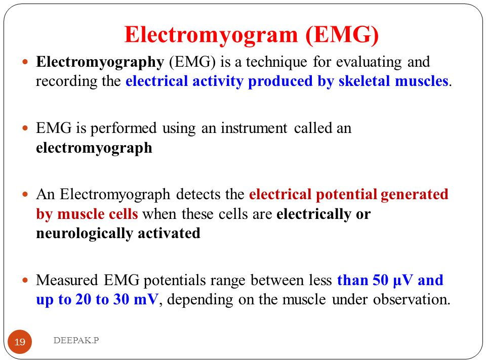 Electromyogram (EMG) Electromyography (EMG) is a technique for evaluating and recording the electrical activity produced by skeletal muscles.