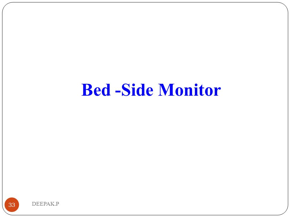 Bed -Side Monitor 33 DEEPAK.P