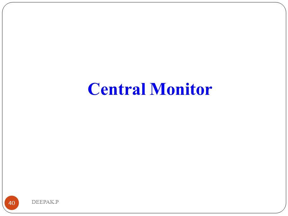 Central Monitor 40 DEEPAK.P