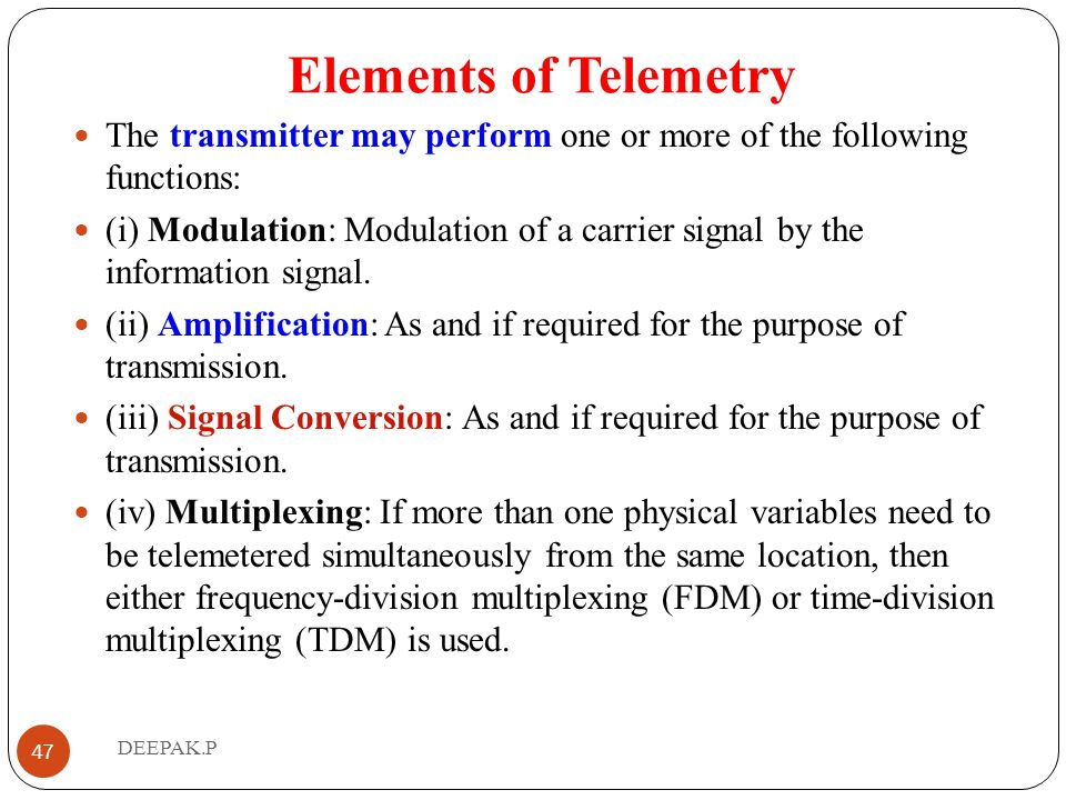 Elements of Telemetry The transmitter may perform one or more of the following functions: