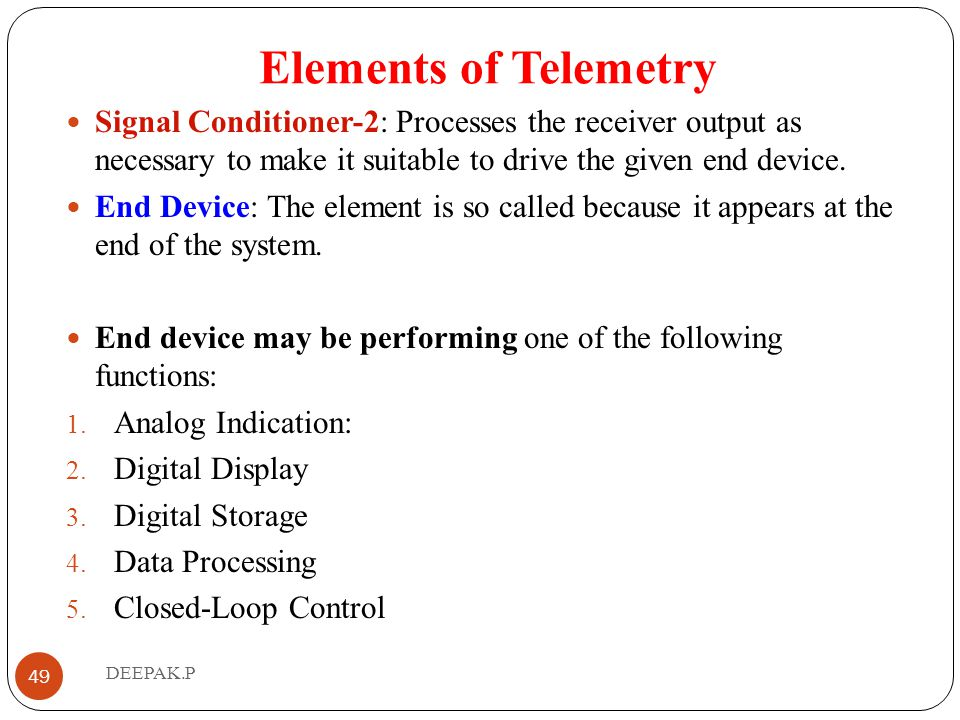 Elements of Telemetry Signal Conditioner-2: Processes the receiver output as necessary to make it suitable to drive the given end device.
