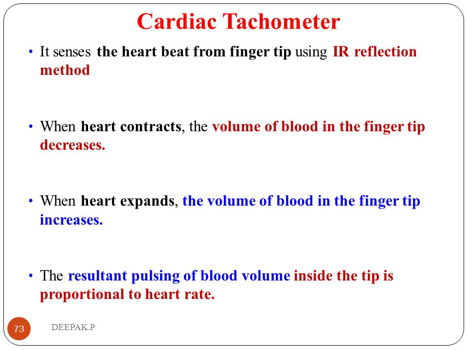 Cardiac Tachometer It senses the heart beat from finger tip using IR reflection method.