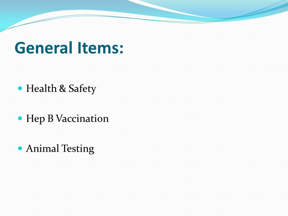 General Items: Health & Safety Hep B Vaccination Animal Testing