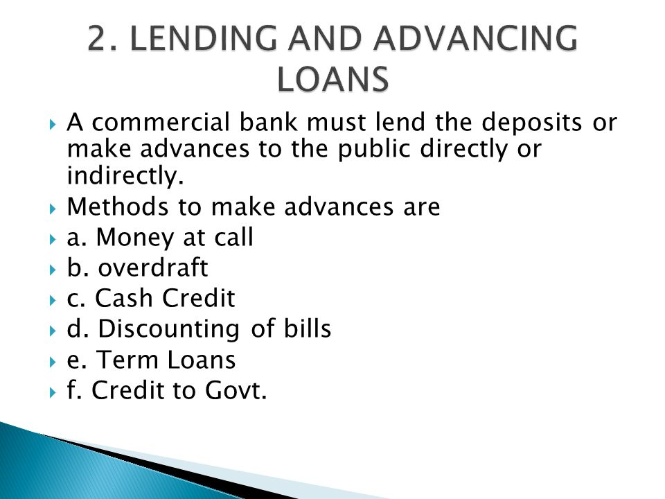2. LENDING AND ADVANCING LOANS