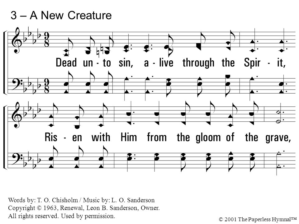 Lyric blessed redeemer lyrics : 1 – A New Creature 1. Buried with Christ, my blessed Redeemer ...