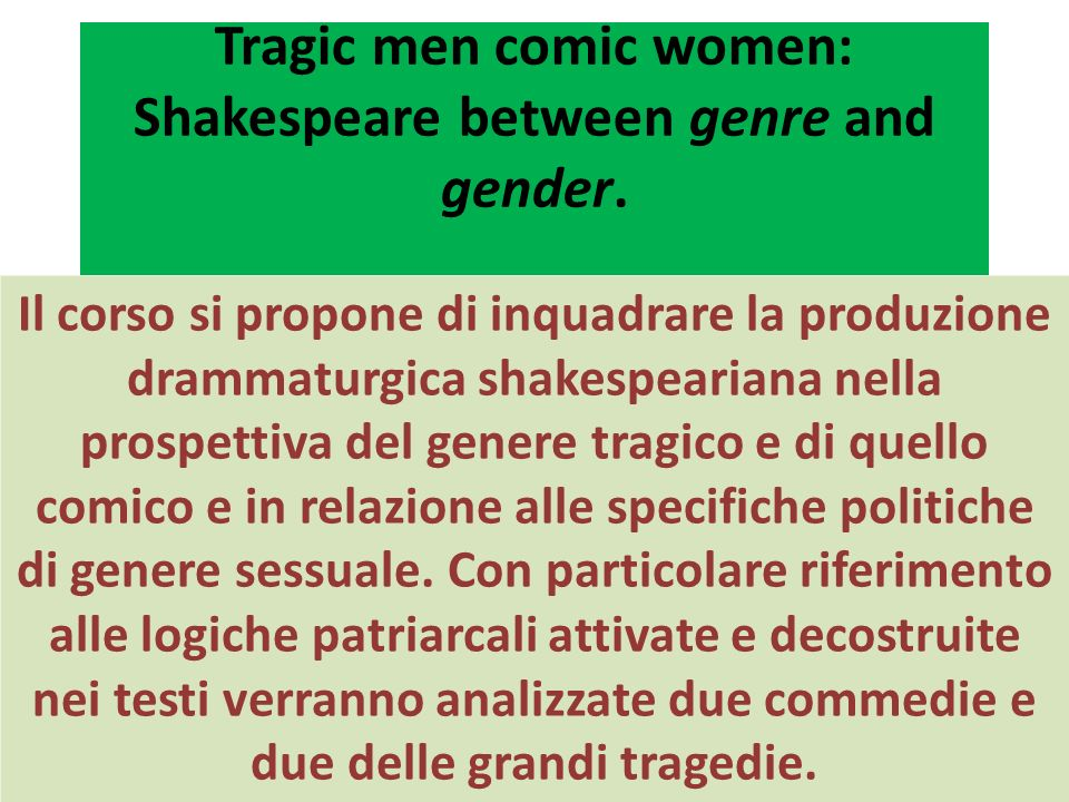 Tragic men comic women: Shakespeare between genre and gender.