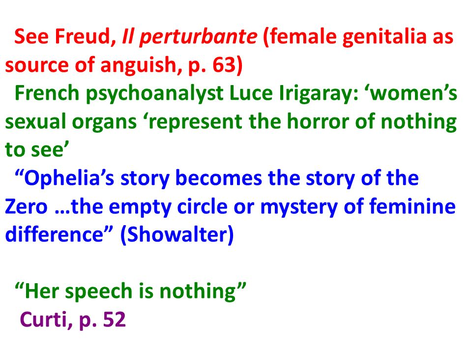 See Freud, Il perturbante (female genitalia as source of anguish, p