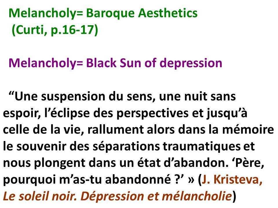 Melancholy= Baroque Aesthetics