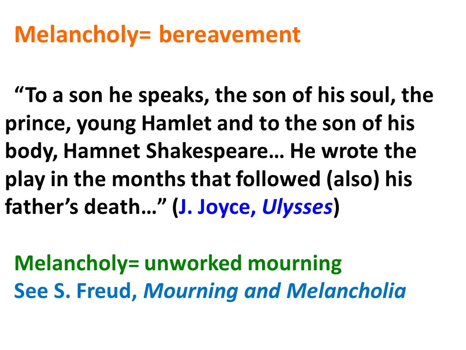 Melancholy= bereavement