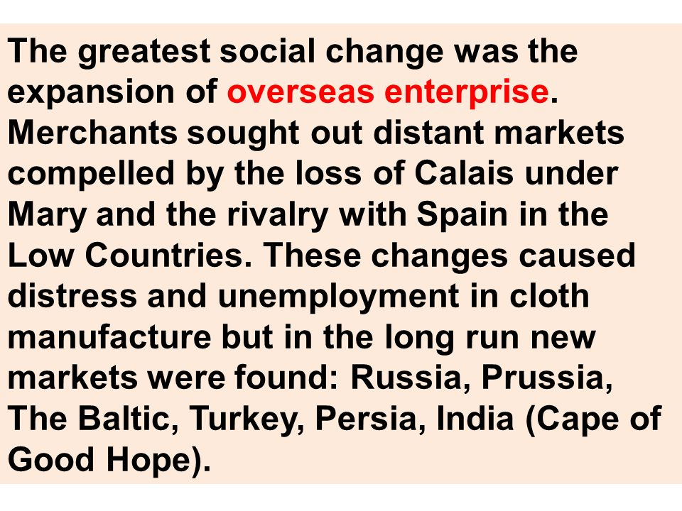 The greatest social change was the expansion of overseas enterprise