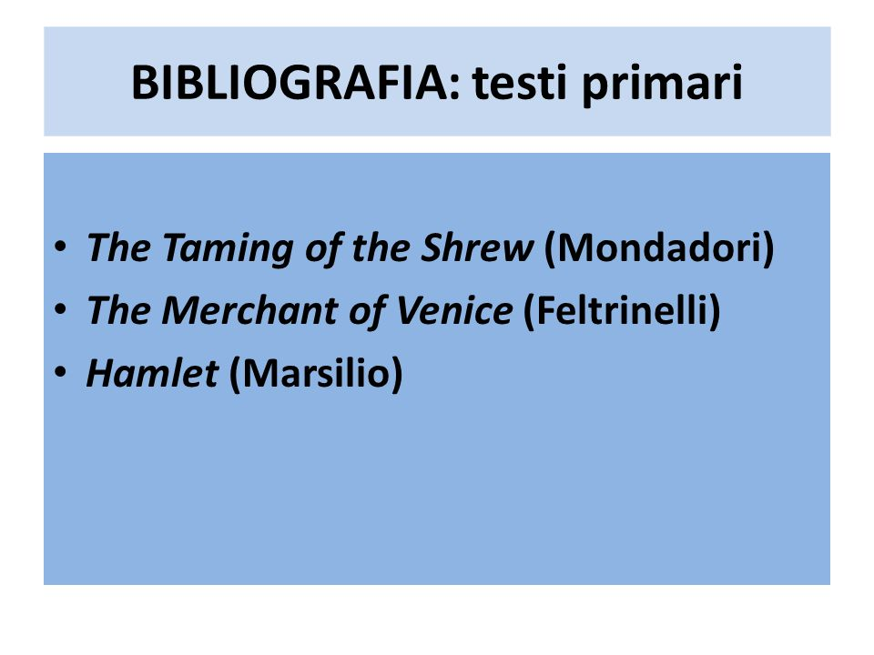BIBLIOGRAFIA: testi primari
