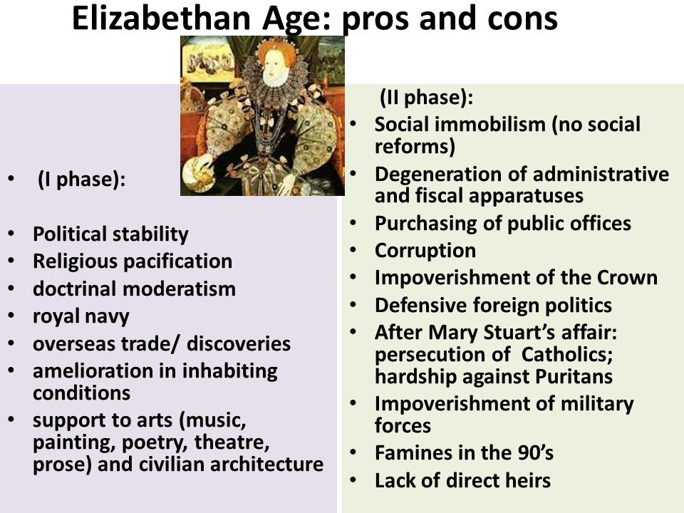 Elizabethan Age: pros and cons