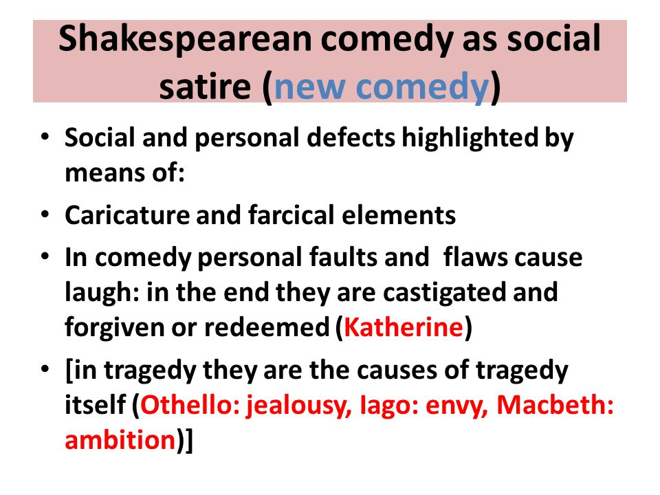 Shakespearean comedy as social satire (new comedy)