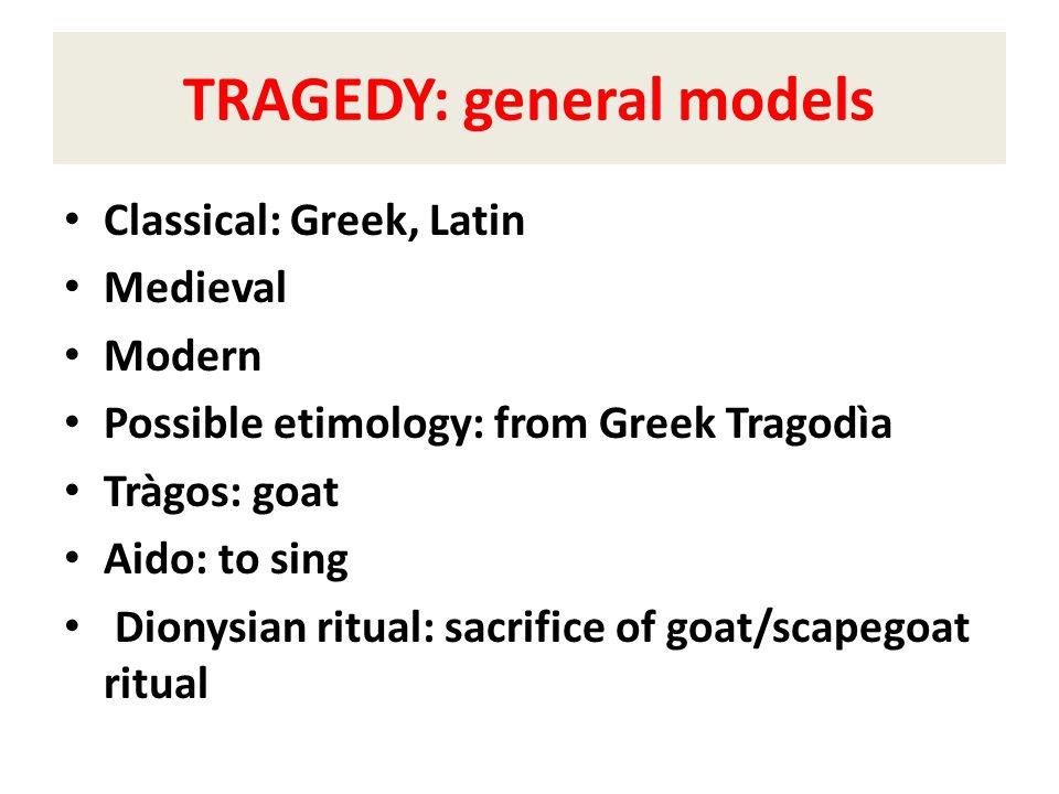 TRAGEDY: general models
