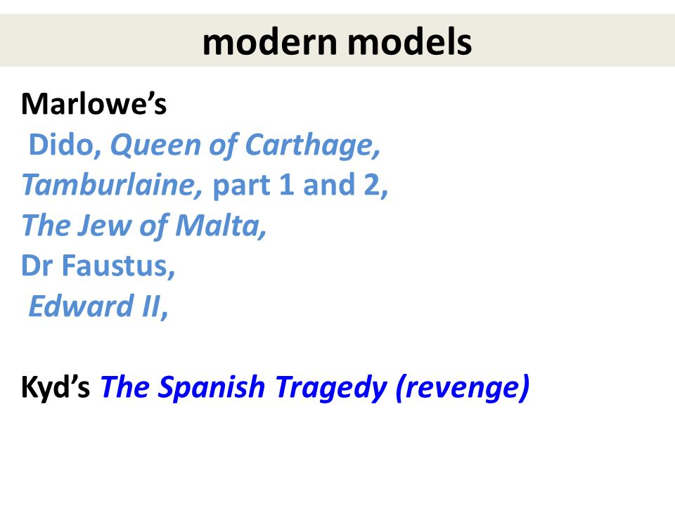 modern models Marlowe's Dido, Queen of Carthage,