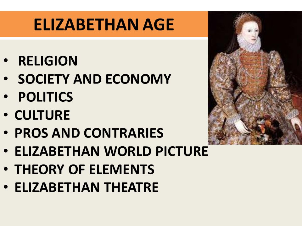 ELIZABETHAN AGE RELIGION SOCIETY AND ECONOMY POLITICS CULTURE