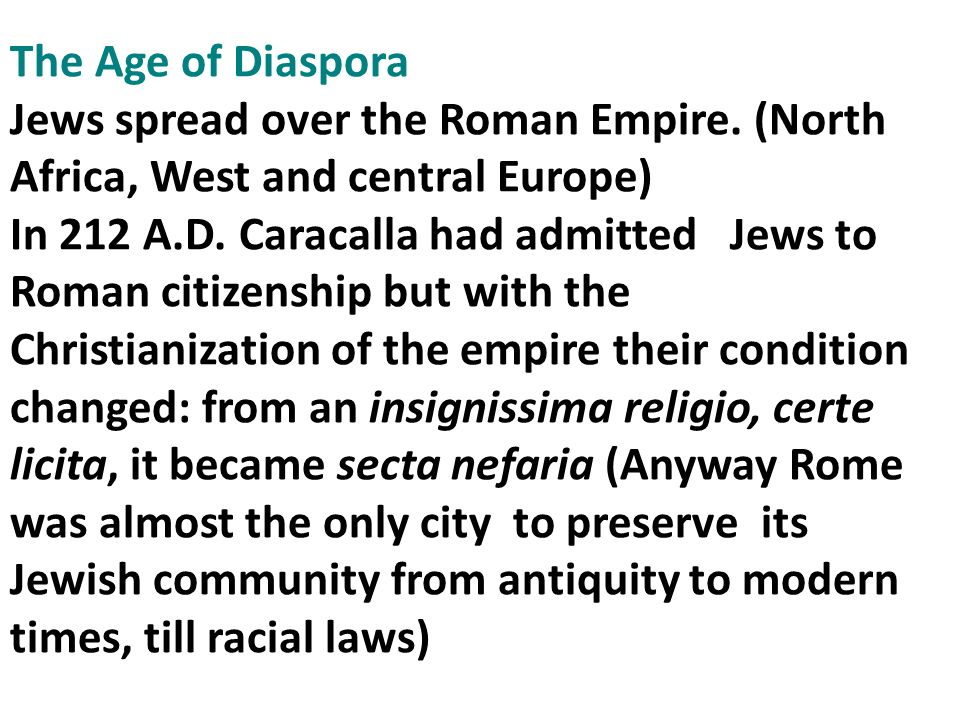 The Age of Diaspora Jews spread over the Roman Empire. (North Africa, West and central Europe)