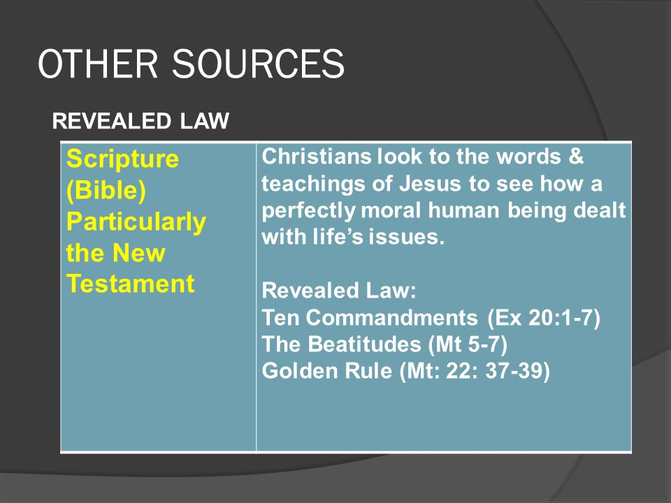 OTHER SOURCES Scripture (Bible) Particularly the New Testament