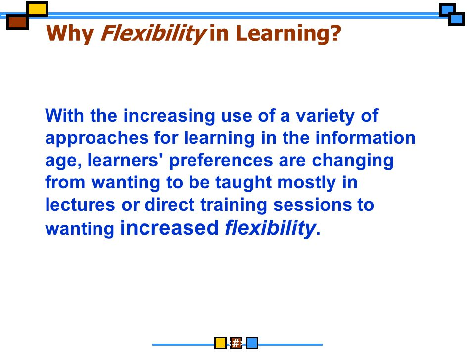 Why Flexibility in Learning