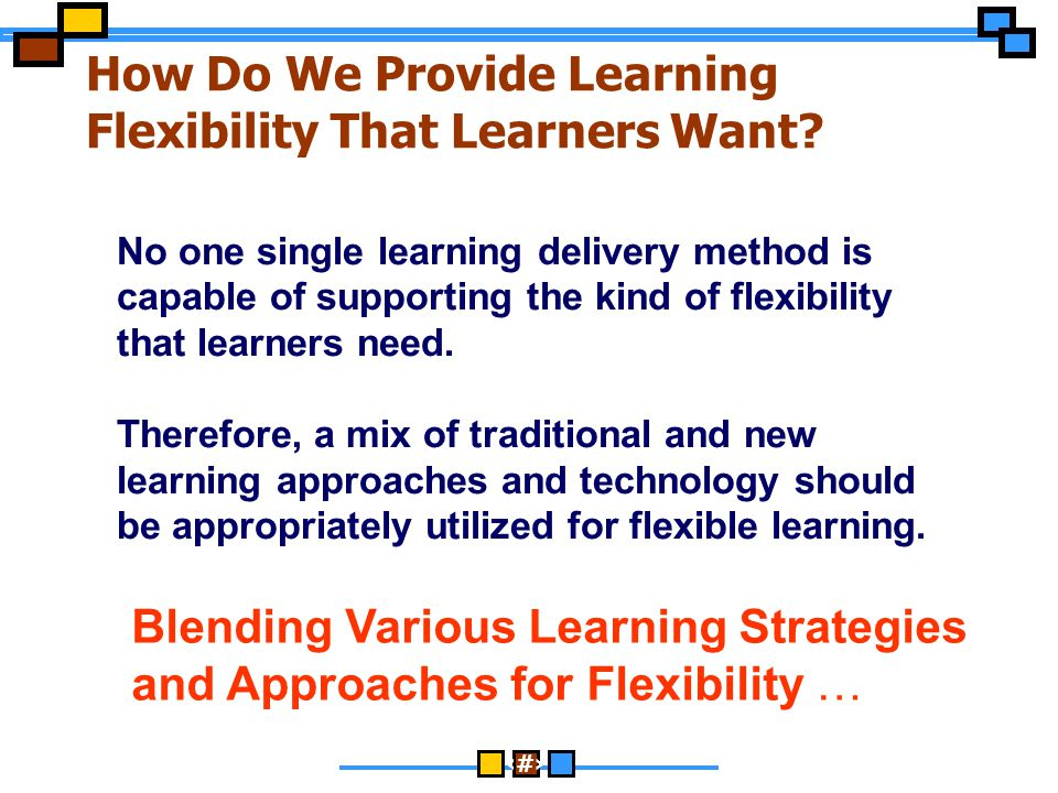 How Do We Provide Learning Flexibility That Learners Want