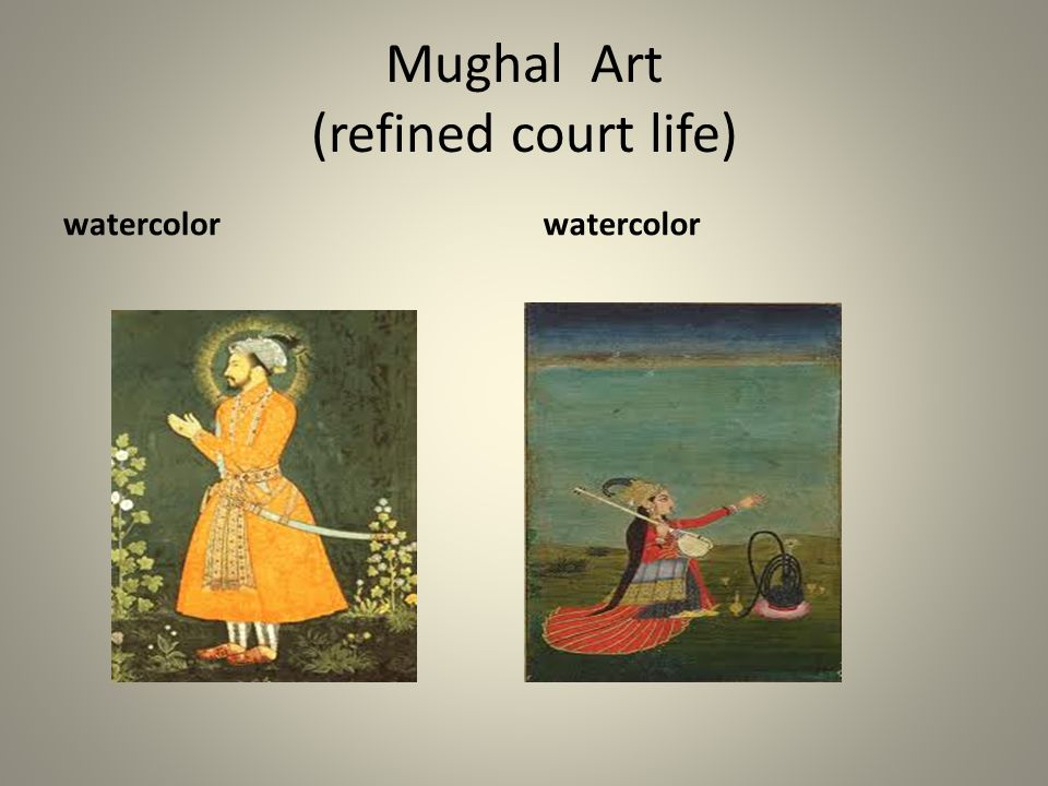 Mughal Art (refined court life)