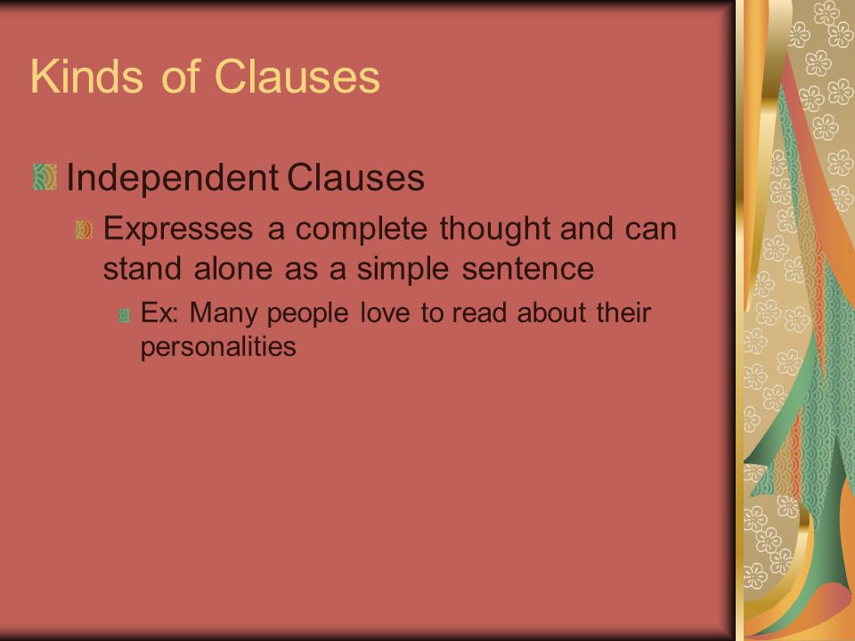 Kinds of Clauses Independent Clauses