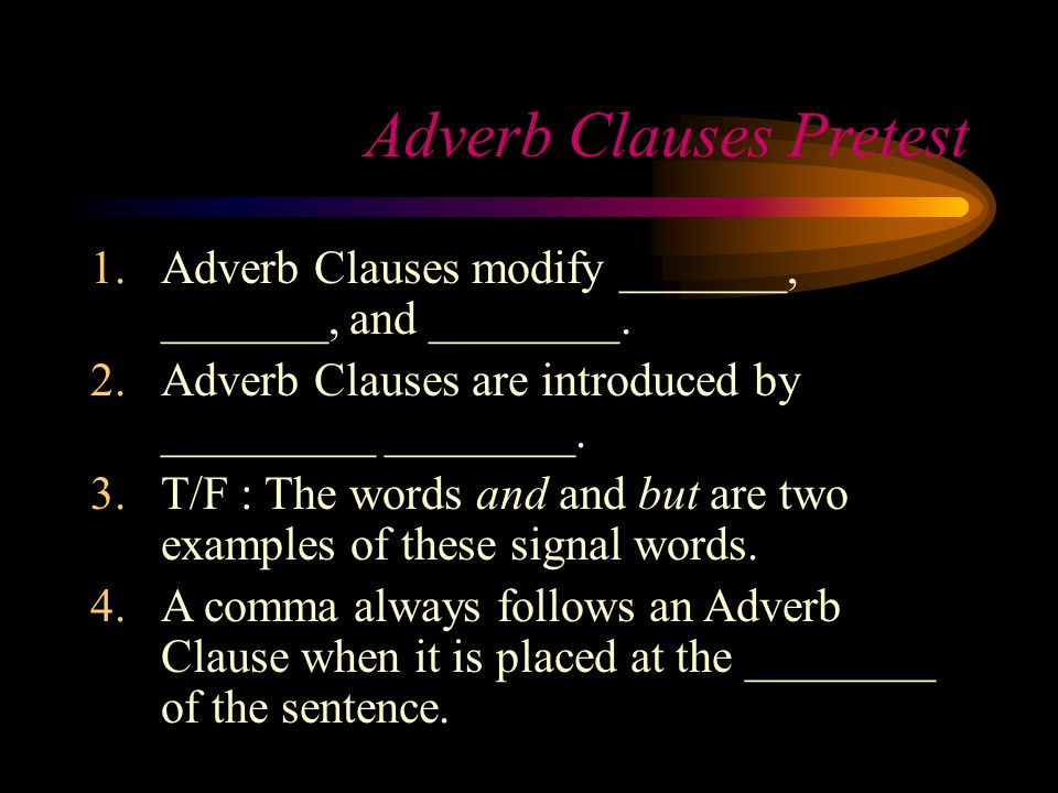 Adverb Clauses Pretest