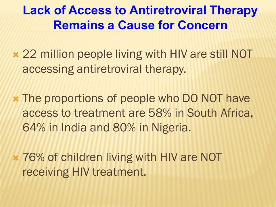 Lack of Access to Antiretroviral Therapy Remains a Cause for Concern