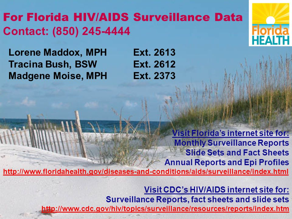 For Florida HIV/AIDS Surveillance Data Contact: (850)