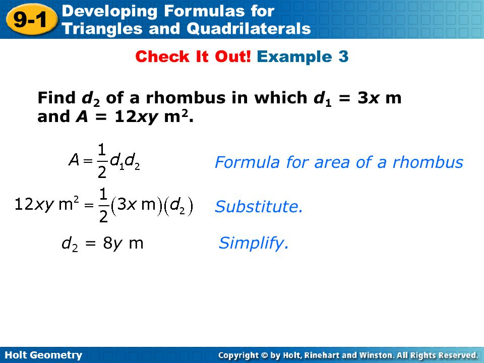 Check It Out! Example 3 Find d2 of a rhombus in which d1 = 3x m and A = 12xy m2. Formula for area of a rhombus.