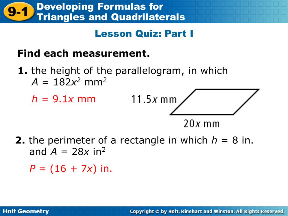 Lesson Quiz: Part I Find each measurement. 1. the height of the parallelogram, in which. A = 182x2 mm2.