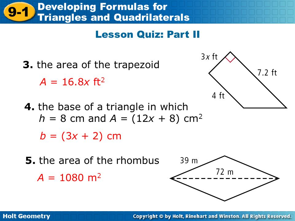 Lesson Quiz: Part II 3. the area of the trapezoid. A = 16.8x ft2. 4. the base of a triangle in which.