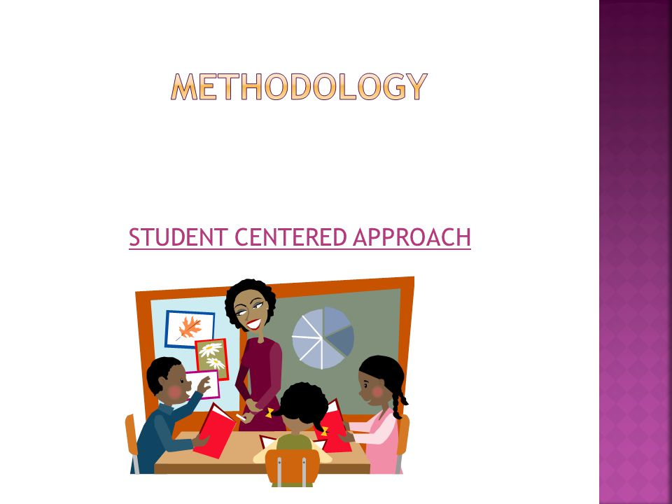 STUDENT CENTERED APPROACH