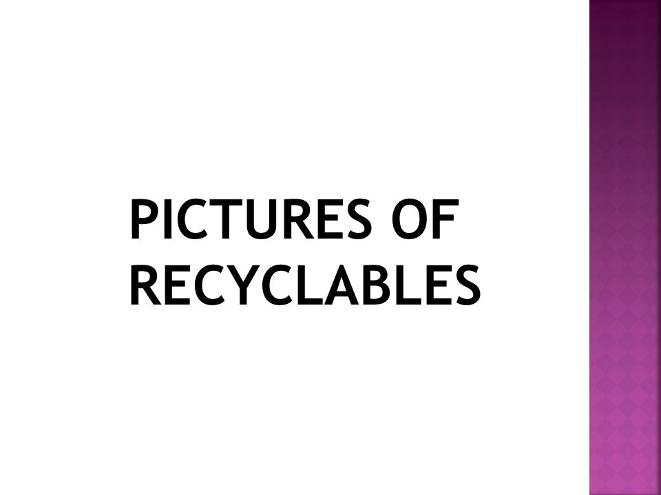 PICTURES OF RECYCLABLES