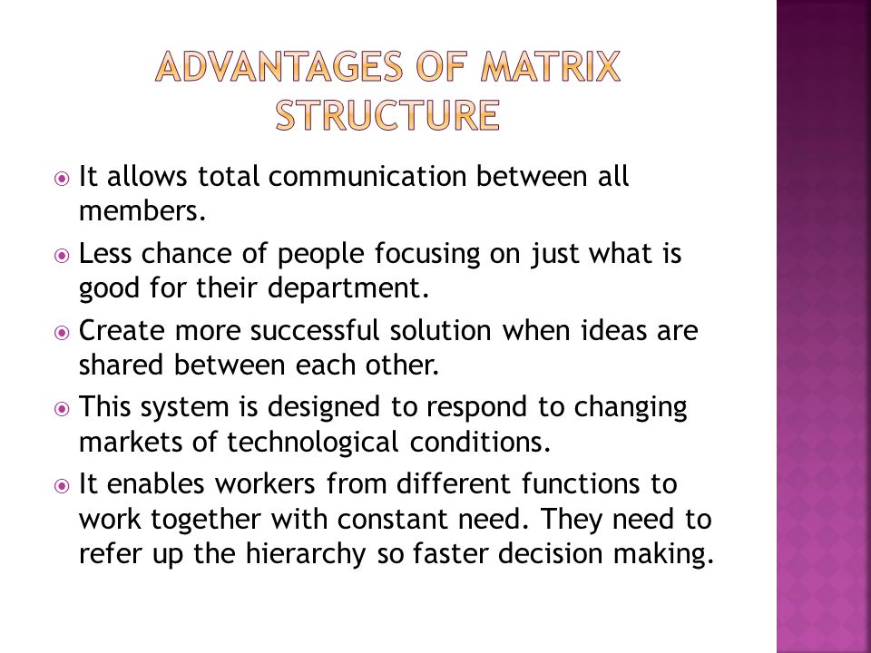 Advantages of matrix structure