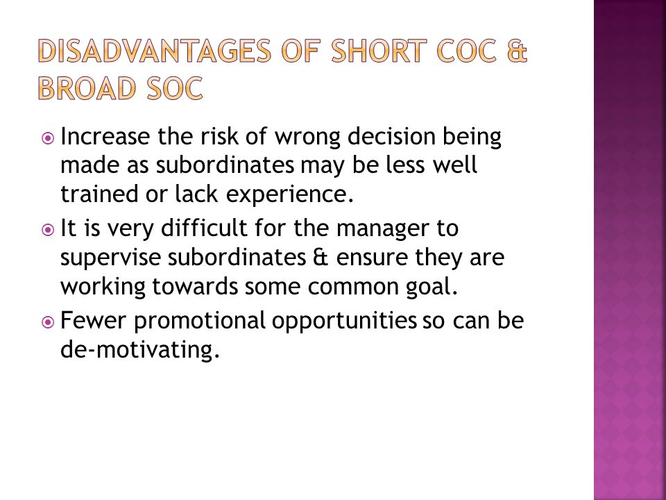 Disadvantages of Short CoC & Broad SoC