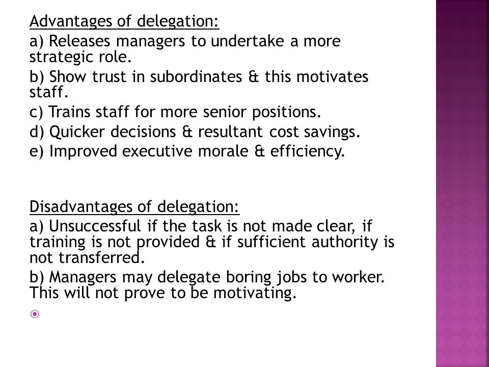 Advantages of delegation: