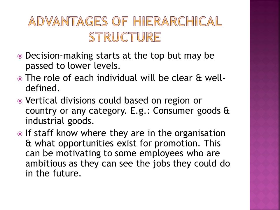 Advantages of hierarchical structure