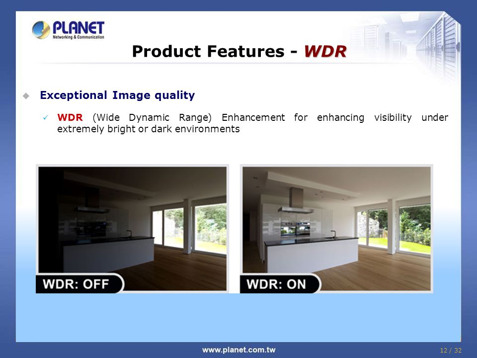 Product Features - WDR Exceptional Image quality