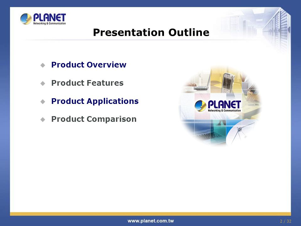 Presentation Outline Product Overview Product Features